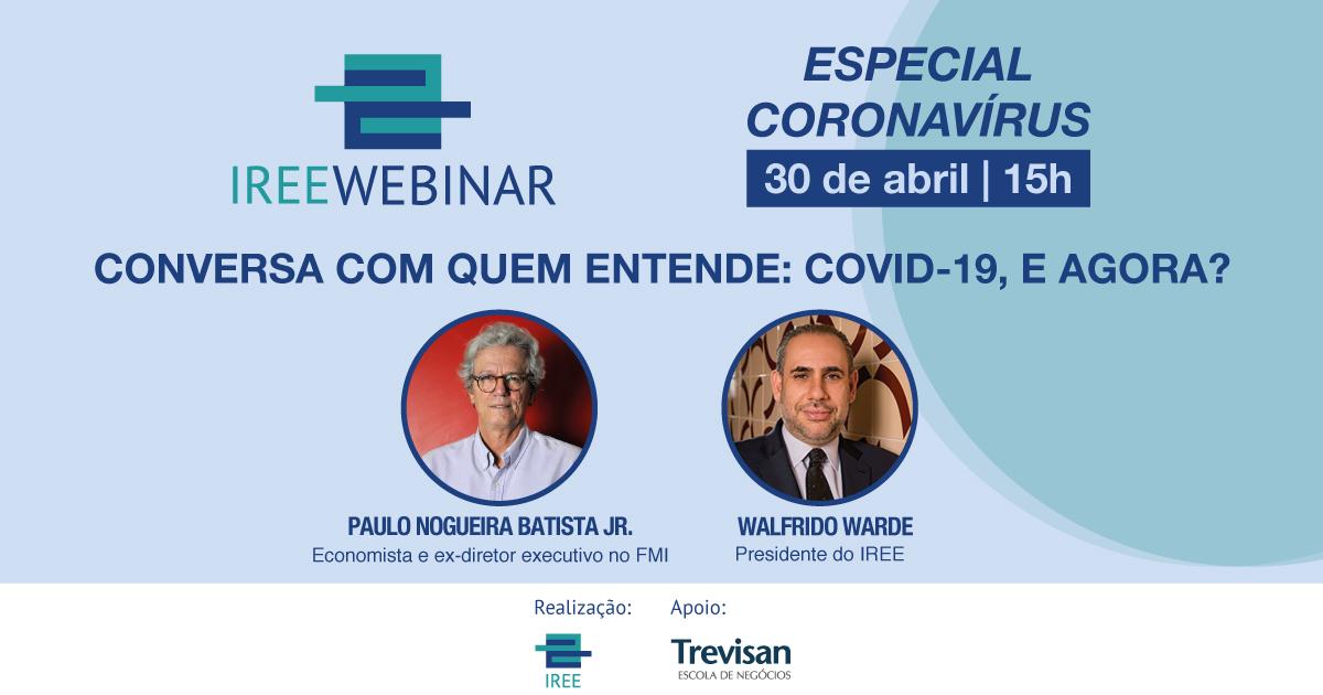 Conversa com quem entende: COVID-19, e agora? – Com Paulo Nogueira Batista Jr.