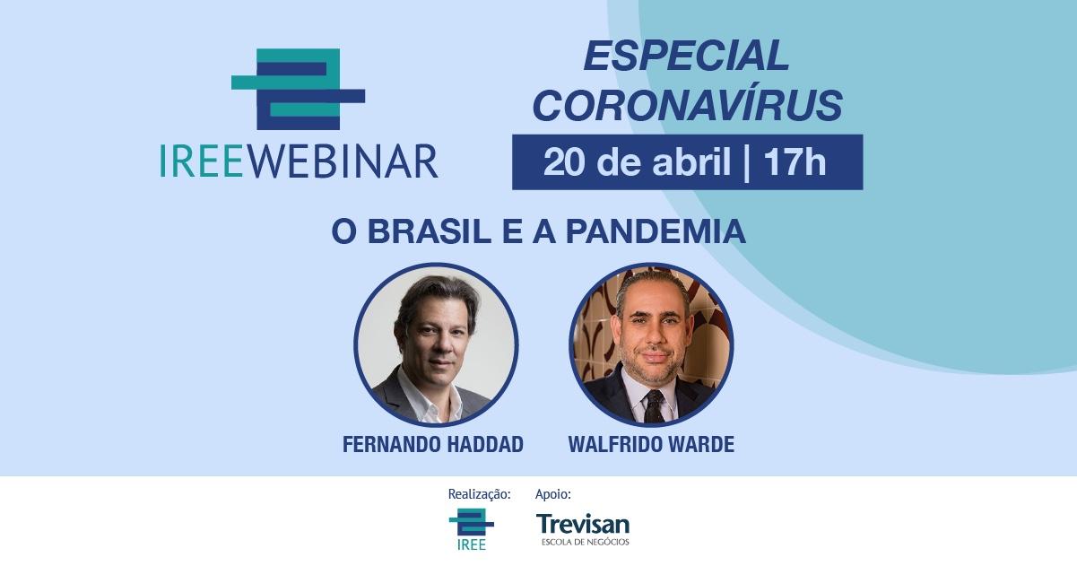 IREE Webinar O Brasil e a pandemia – com Fernando Haddad