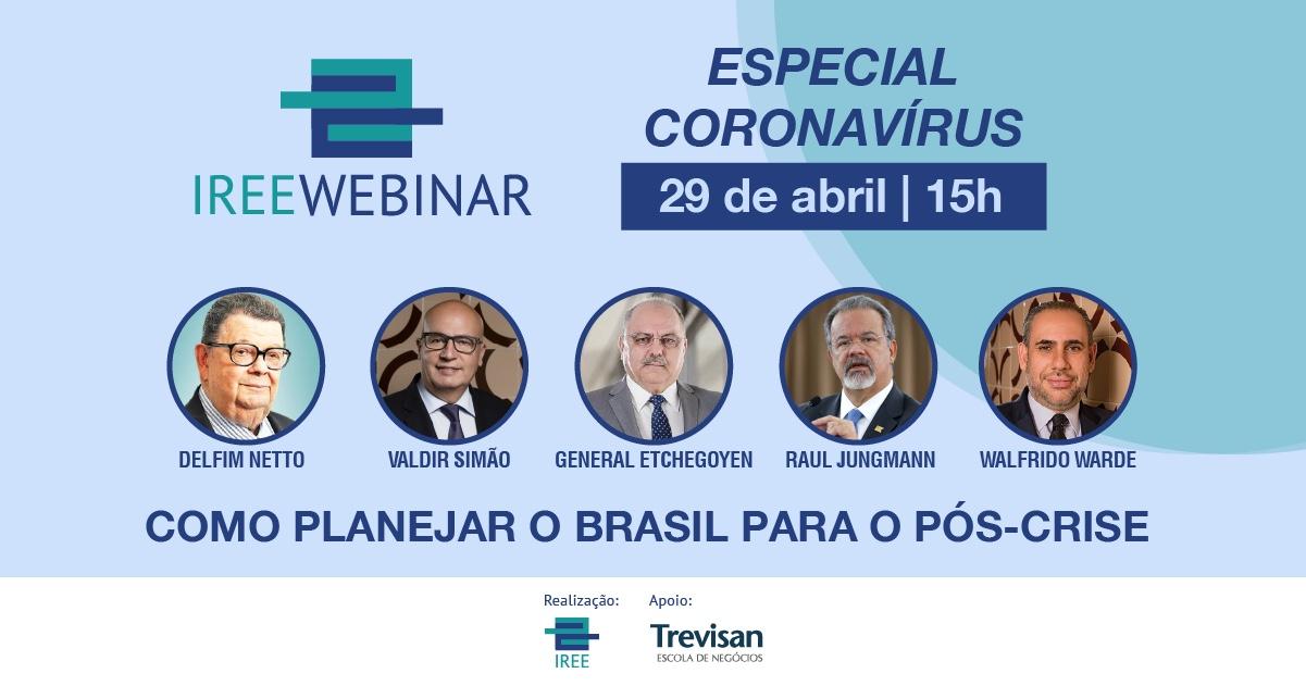 IREE Webinar – Como planejar o Brasil para o pós-crise
