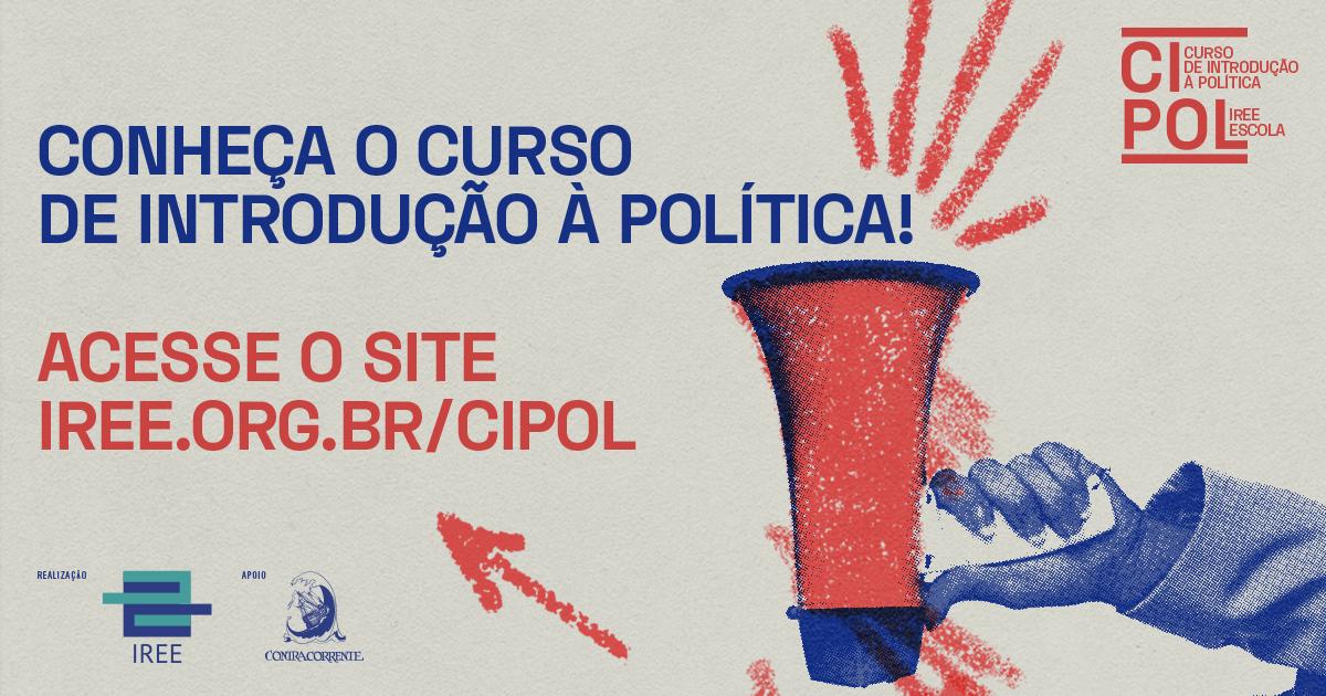 Conheça o Curso de Introdução à Política – CIPOL