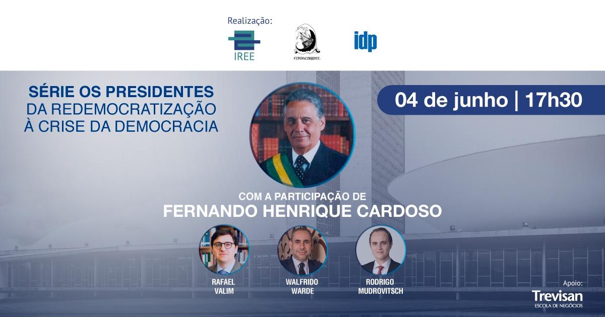 Da Redemocratização à Crise da Democracia – com Fernando Henrique Cardoso