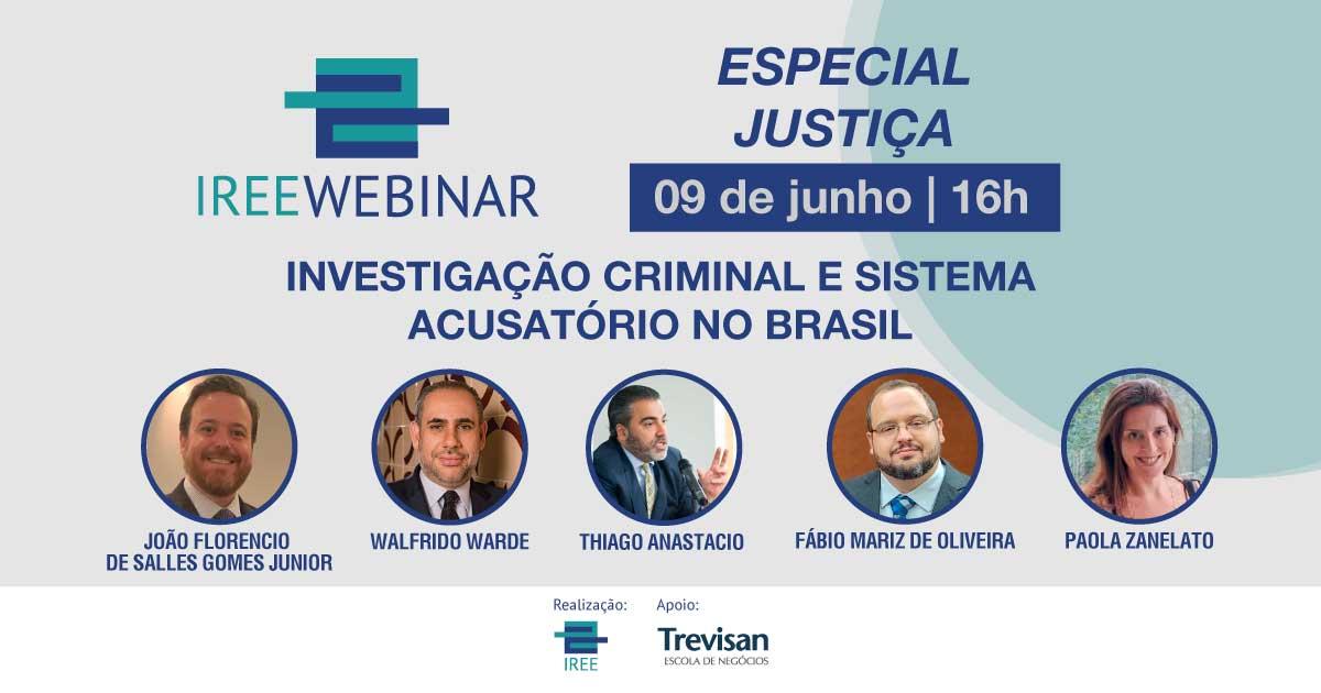 IREE Webinar –  Investigação criminal e sistema acusatório no Brasil