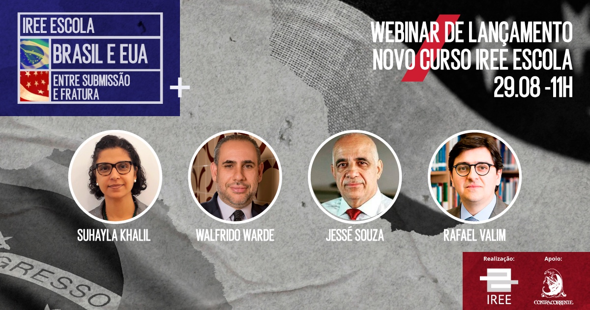 """Lançamento do curso """"Brasil e EUA: Entre Submissão e Fratura"""""""