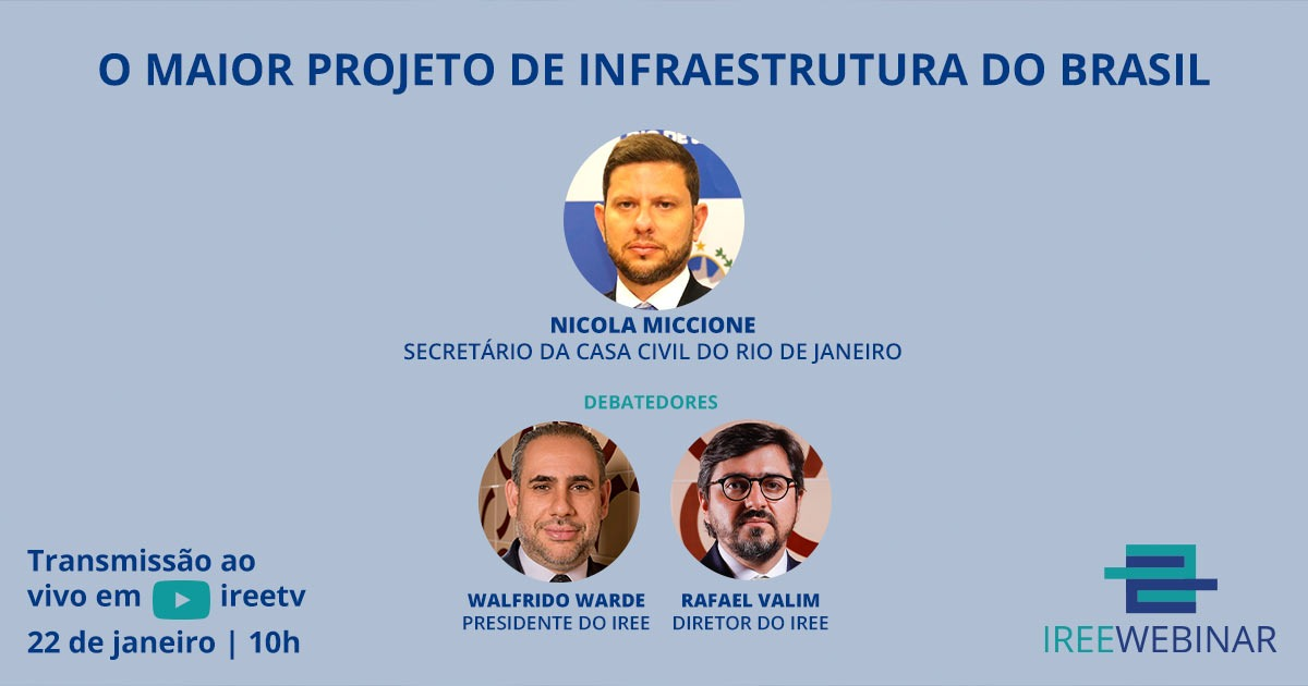 IREE Webinar: O maior projeto de infraestrutura do Brasil