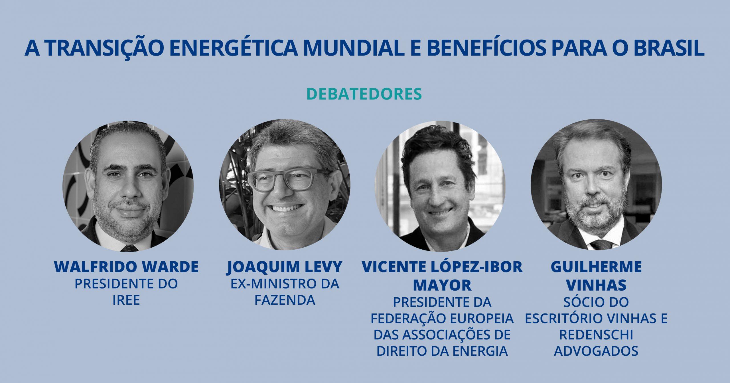 IREE Webinar: A transição energética mundial e benefícios para o Brasil
