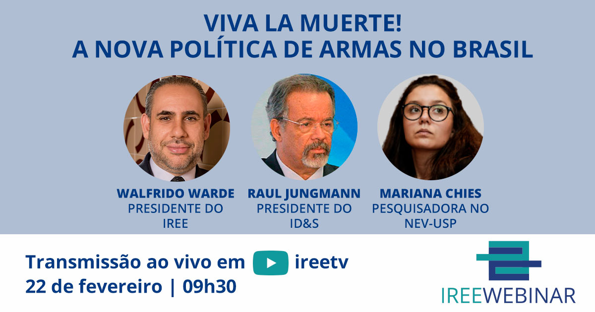 "IREE Webinar ""Viva la Muerte! A nova política de armas no Brasil"""
