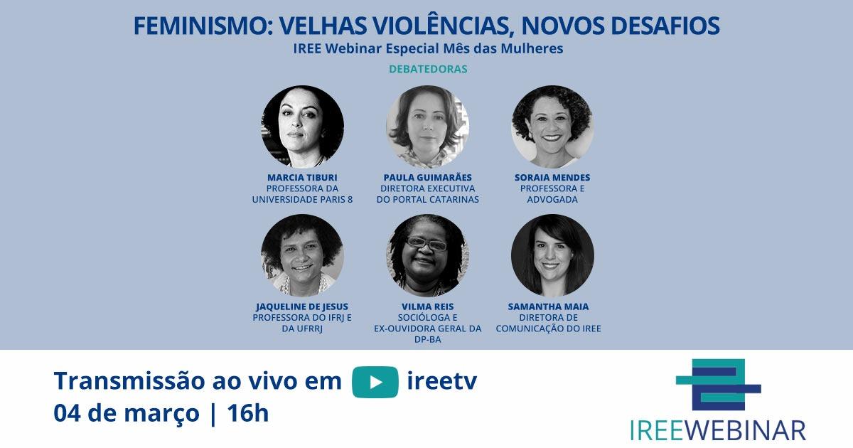 """IREE Webinar: """"Feminismo: velhas violências, novos desafios"""""""