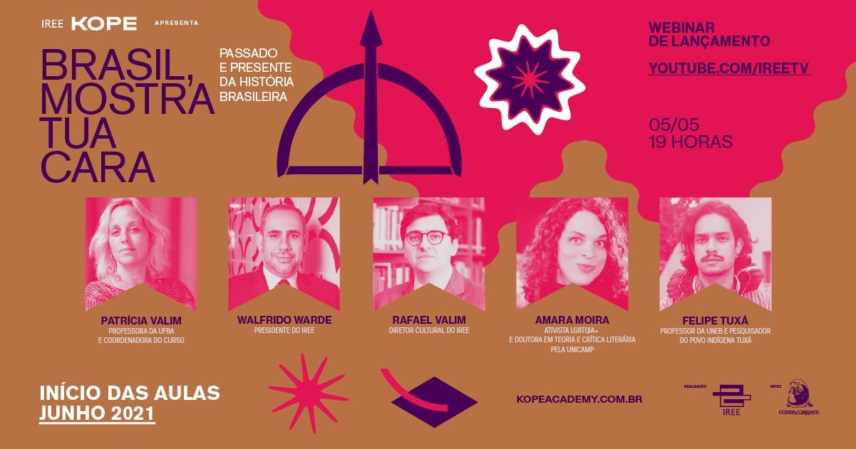 """Lançamento do curso de história do IREE Escola-KOPE: """"Brasil, mostra tua cara"""""""